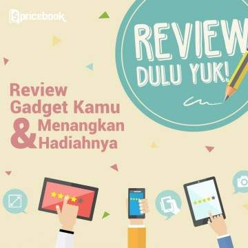 Review Gadget Yuk! Share Pengalaman Kamu di Pricebook.co.id