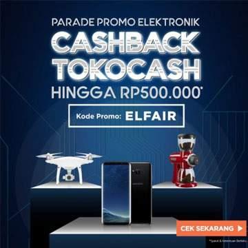 Promo Elektronik di Tokopedia, Gratis Ongkir Plus Cashback Hingga Rp 500 Ribu ke TokoCash!