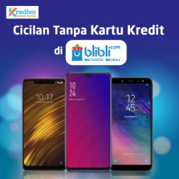 Hp Android Resmi di Blibli, Bisa Dicicil Tanpa Kartu Kredit Loh!