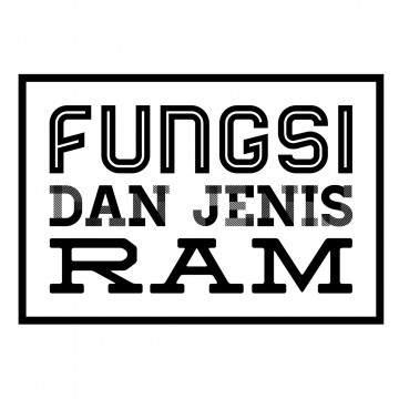 Jenis - Jenis RAM Beserta Fungsi dan Penjelasan Lengkapnya
