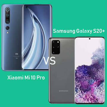 Xiaomi Mi 10 Pro 5G vs Samsung Galaxy S20 Plus 5G
