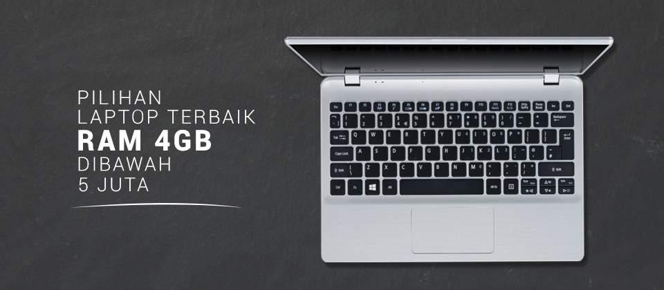 26 Laptop RAM 4GB Pilihan Terbaik dengan Harga di Bawah Rp 5 juta