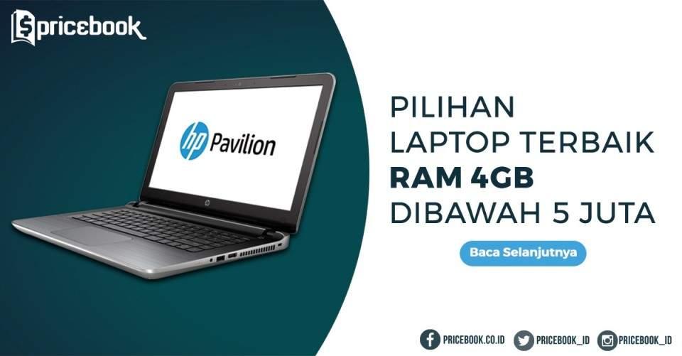 30 Laptop RAM 4GB Pilihan Terbaik dengan Harga di Bawah Rp 5 juta