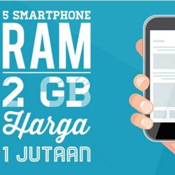 5 Smartphone Android RAM 2GB Terbaik dengan Harga 1 Jutaan