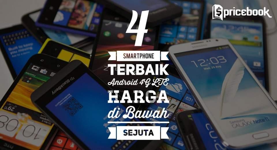 5 Smartphone Android 4G LTE Harga di Bawah Sejuta