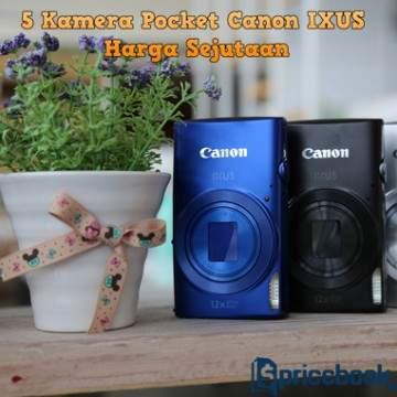 5 Kamera Pocket Canon Ixus Series Harga Sejutaan