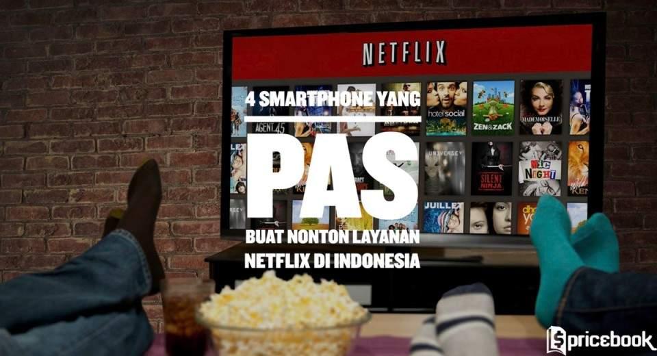 4 Smartphone yang Pas Buat Nonton Layanan Netflix di Indonesia