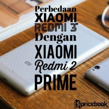 Simak Perbedaan Xiaomi Redmi 3 dengan Pendahulunya Redmi 2 Prime