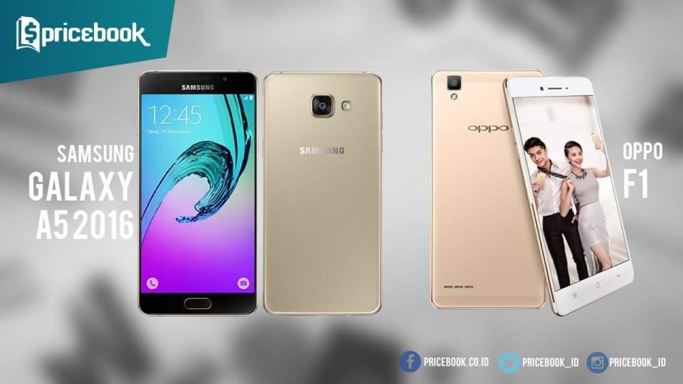 Samsung Galaxy A5 (2016) dan Oppo F1 Gempur Pasar Indonesia