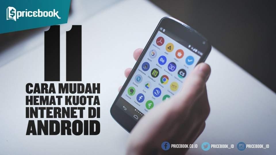 11 Cara Mudah Hemat Kuota Internet di Smartphone Android