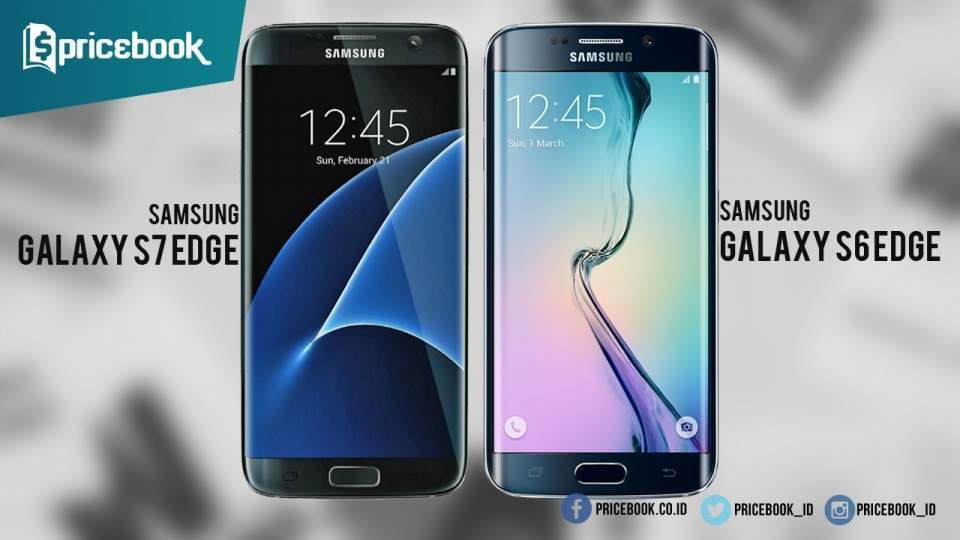 Apa Yang Beda di Samsung Galaxy S6 edge VS Galaxy S7 edge?