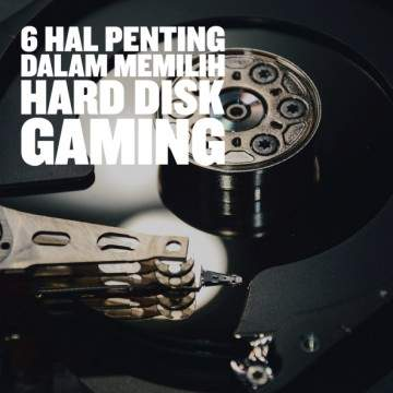 Pahami 6 Hal Ini Agar Mudah Milih Harddisk Untuk Gaming