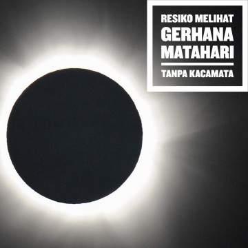 Resiko Melihat Gerhana Matahari Langsung Tanpa Kacamata