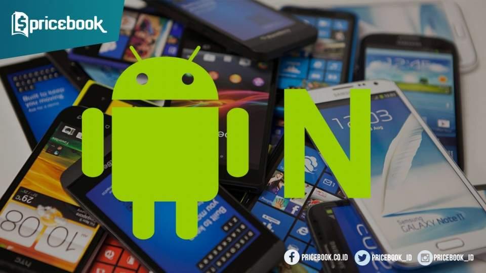 Bocoran Fitur dan Tampilan Android N Dari Google