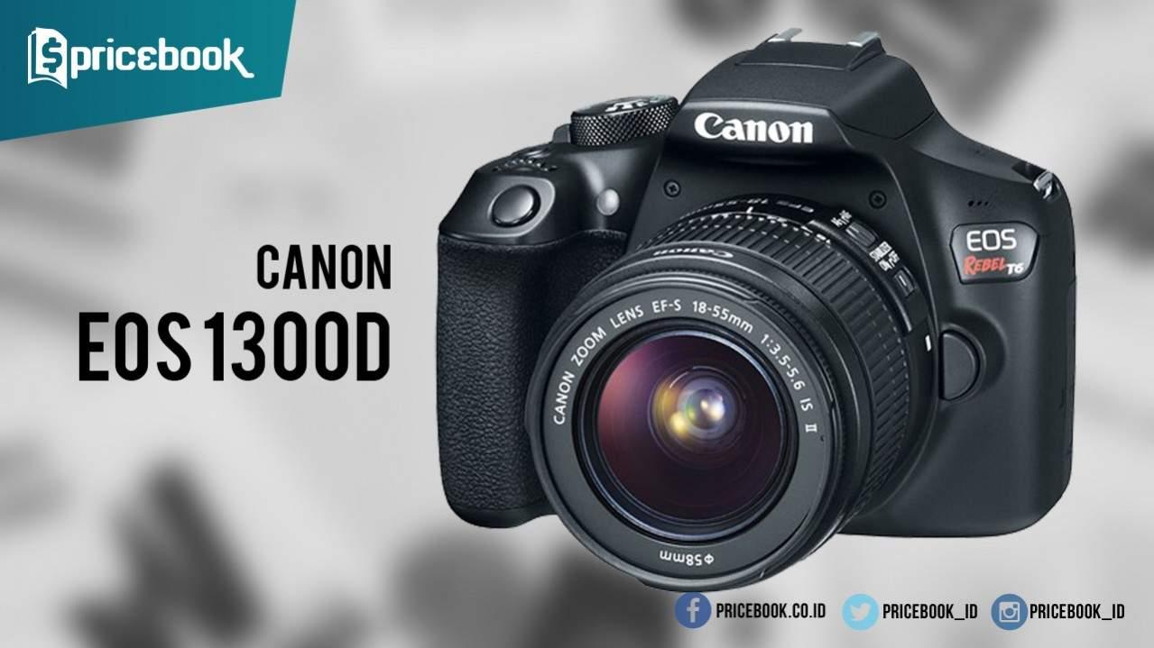 canon eos 1300d kamera entry level pas buat pemula. Black Bedroom Furniture Sets. Home Design Ideas