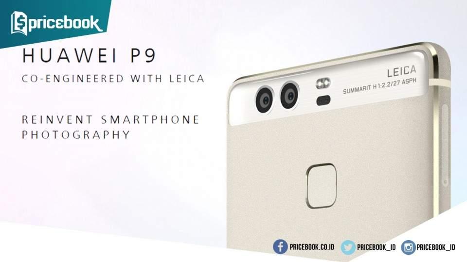 Huawei Resmi Hadirkan Ponsel Android Premium, Huawei P9 dan Huawei P9 Plus