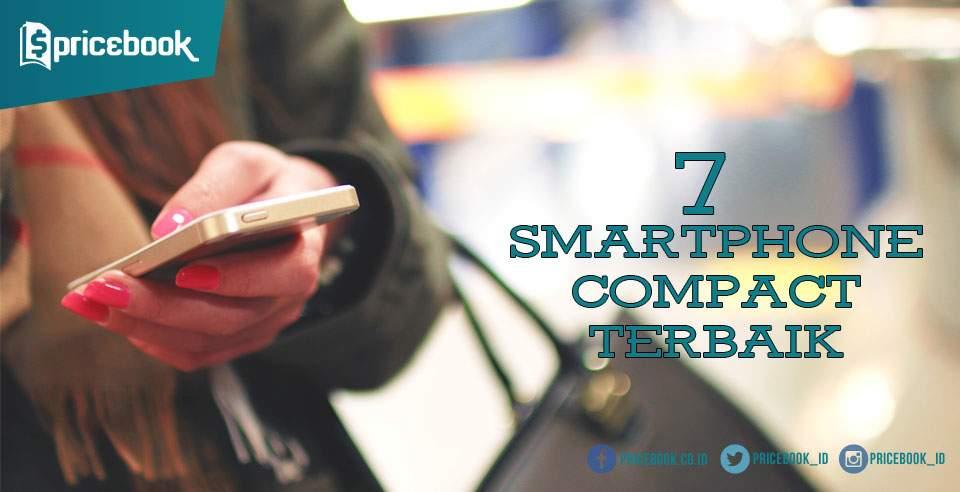 7 Smartphone Compact dengan RAM 2-3GB Terbaik Bulan Ini