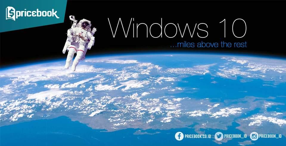 7 Alasan Agar Kamu Segera Pindah Ke Windows 10 Sebelum 29 Juli