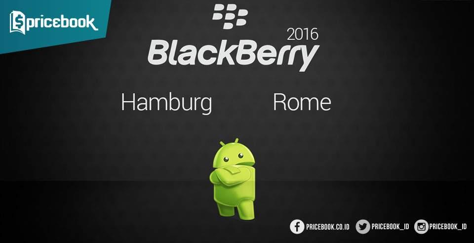 Spesifikasi BlackBerry Hamburg Rome Muncul di GFXBench
