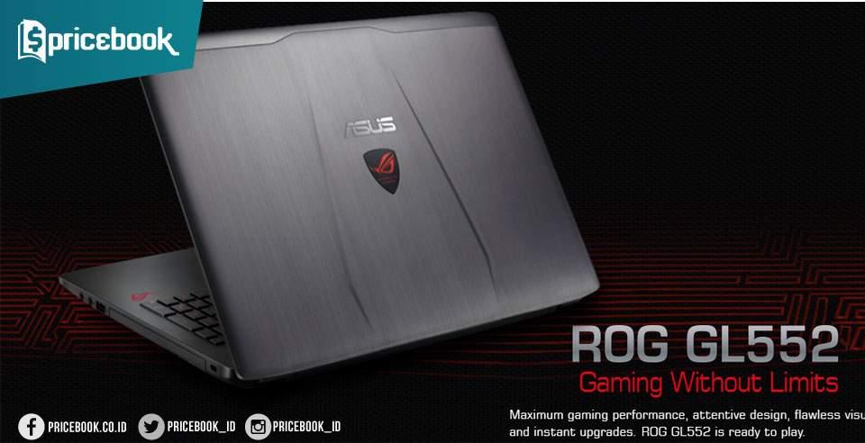 Notebook Gaming ASUS ROG GL552VX Ini Dibandrol Paling Murah di Kelasnya!
