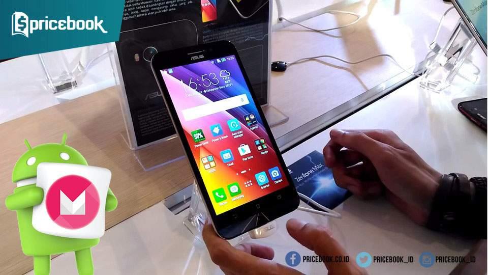 Punya ASUS Zenfone Max? Android Marshmallow Sudah Tersedia!