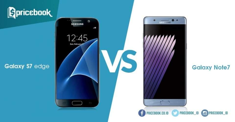 Mana yang Layak Dipilih, Samsung Galaxy S7 Edge VS Galaxy Note 7