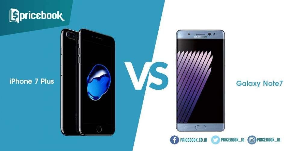 iPhone 7 Plus VS Samsung Galaxy Note 7, Apa Perbedaannya?