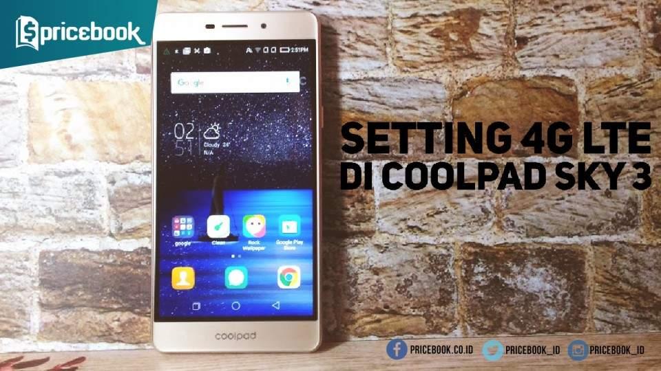 Cara Mengaktifkan 4G Coolpad E502 SKY 3 Kurang dari 1 Menit