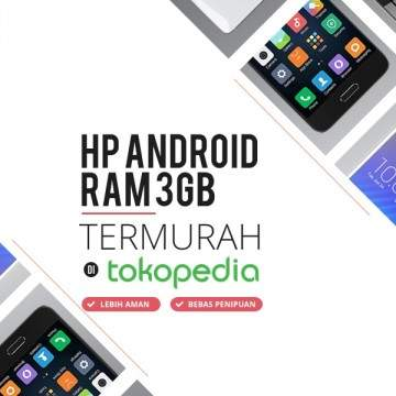 9 HP Android RAM 3GB Termurah di Tokopedia