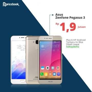 Asus Zenfone Pegasus 3 dan 6 HP Android Terbaru Ini Bisa Dibeli Lewat Tokopedia, Cashback Hingga 100 Ribu!