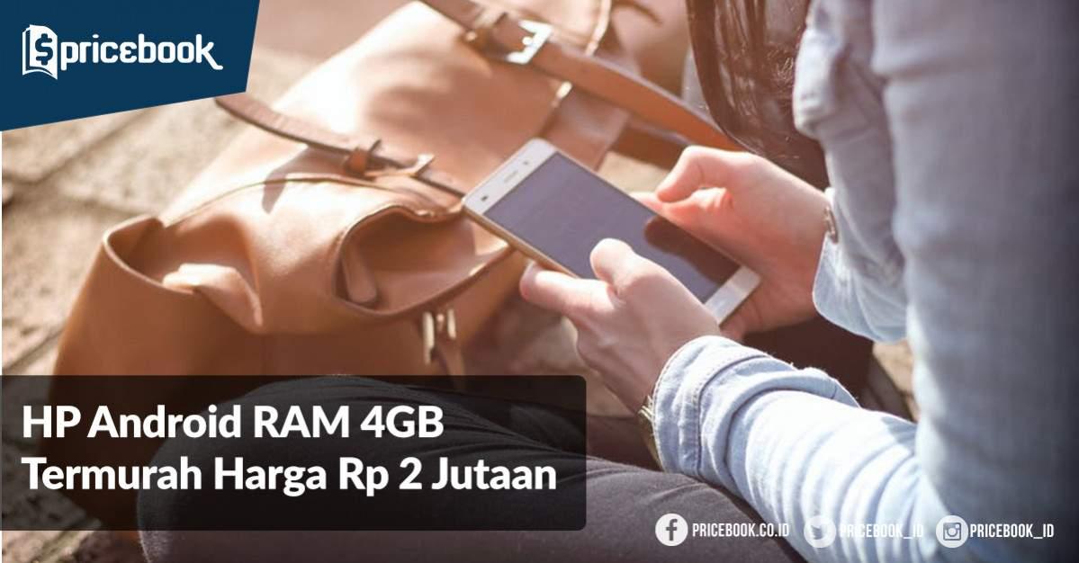 Hp Ram Besar 4gb Dua Jutaan Berbagai Merek November 2018 Pricebook