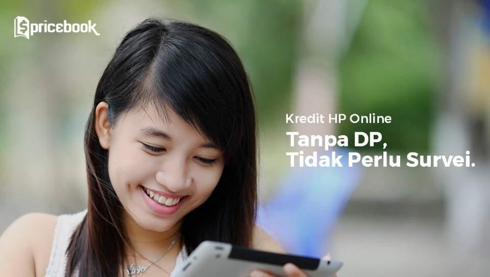 Panduan Kredit Hp Online Tanpa Dp Dan Tanpa Survei Pricebook