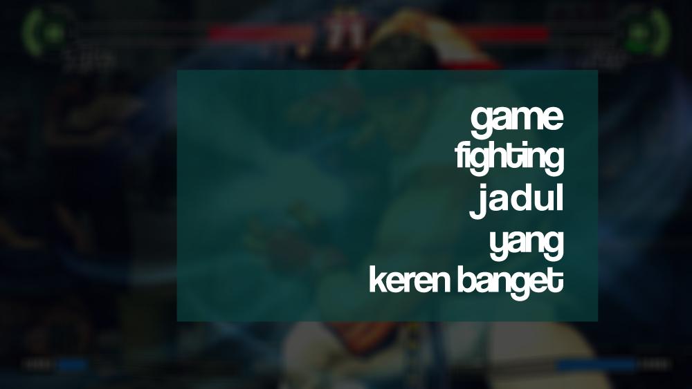 Game Fighting Jadul Yang Keren Banget - Pricebook Forum